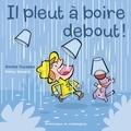 Rémy Simard et Amélie Duceppe - Il pleut à boire debout !.