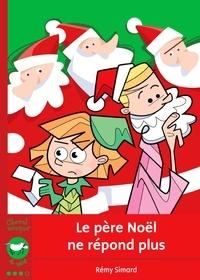 Rémy Simard - Le père Noël ne répond plus.