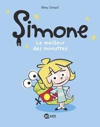 Rémy Simard - Simone Tome 2 : Le meilleur des monstres.