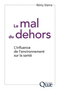Le mal du dehors- L'influence de l'environnement sur la santé - Rémy Slama pdf epub