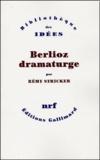 Rémy Stricker - Berlioz dramaturge.