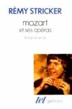 Rémy Stricker - Mozart et ses opéras - Fiction et vérité.