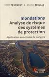 Rémy Tourment et Bruno Beullac - Inondations - Analyse de risque des systèmes de protection - Application aux études de dangers.