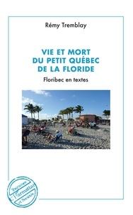 Vie et mort du petit Québec de la Floride - Floribec en textes.pdf