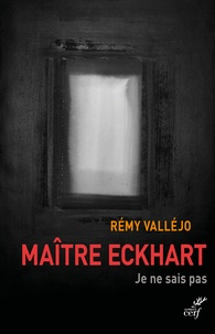 Maître Eckhart- Je ne sais pas - Rémy Valléjo pdf epub
