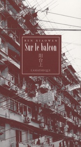 Ren Xiaowen et Brigitte Duzan - Sur le balcon.