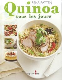 Rena Patten - Quinoa tous les jours.