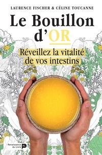 Renaissance du livre - Le bouillon d'or - Réveillez la vitalité de vos intestins.