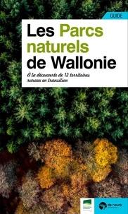 Renaissance du livre - Les parcs naturels de Wallonie - A la découverte de 12 territoires ruraux en transition.