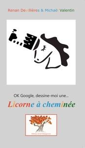 Renan Devillières - OK Google, dessine-moi une licorne à cheminée.