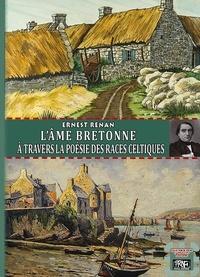 Renan Ernest - L'ame bretonne a travers la poesie des races celtiques.