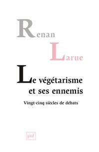 Le végétarisme et ses ennemis - Vingt-cinq siècles de débats.pdf