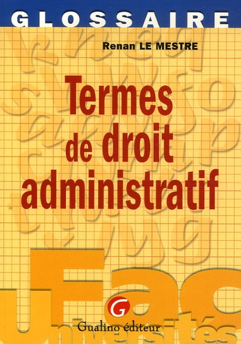 Renan Le Mestre - Termes de droit administratif.