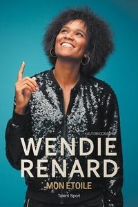 Renard Wendie - Wendie Renard, mon autobiographie.