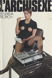 Renarda Tropich - L'archisexe.