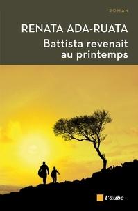 Renata Ada-Ruata - Battista revenait au printemps.