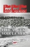 Renata Ada-Ruata - Elle voulait voir la mer....