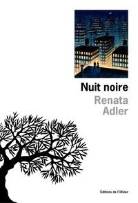 Renata Adler - Nuit noire.
