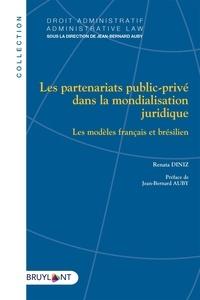 Renata Diniz - Les partenariats public-privé dans la mondialisation juridique - Les modèles français et brésilien.