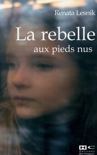 Renata Lesnik - La rebelle aux pieds nus.