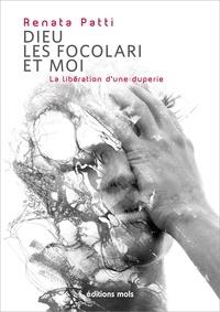 Renata Patti - Dieu, les Focolari et moi - La libération d'une duperie.