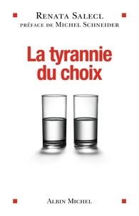Renata Salecl - La Tyrannie du choix.