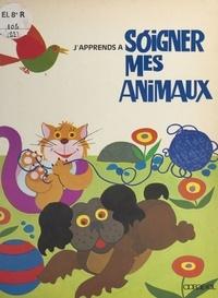 Renata Schiavo Campo et  Camat - J'apprends à soigner mes animaux.