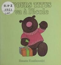 Renate Kozikowski - L'ours Titus va à l'école.