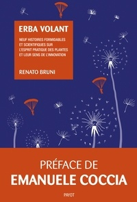 Renato Bruni - Erba volant - Neuf histoires formidables sur l'esprit pratique des plantes et leur sens de l'innovation.
