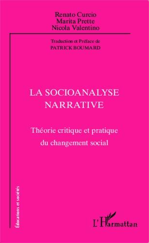 Renato Curcio et Marita Prette - La socioanalyse narrative - Théorie critique et pratique du changement social.