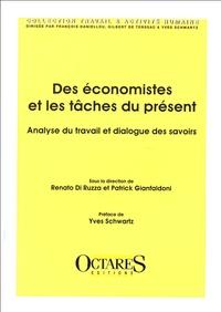 Renato Di Ruzza et Patrick Gianfaldoni - Des économistes et des tâches du présent - Analyse du travail et dialogue des savoirs.