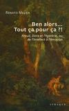 Renato Mezan - Ben alors... Tout ça pour ça ?! - Freud, Dora et l'hystérie, ou de l'intellect à l'émotion.
