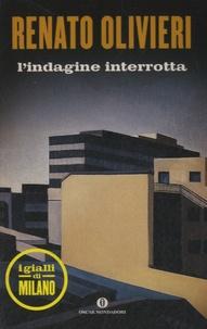 Renato Olivieri - L'indagine interotta.