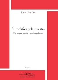 Renato Pastorino - Su política y la nuestra - Una nueva generación comunista en Europa.