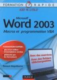 Renaud Alaguillaume - Word 2003 - Macros et programmation VBA.