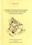 Renaud Avez - L'Institut français de Damas au Palais Azem (1922-1946) à travers les archives.