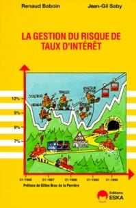 Renaud Baboin et Bernard Saby - La gestion du risque de taux d'intérêt.