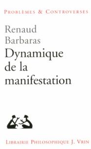 Renaud Barbaras - Dynamique de la manifestation.