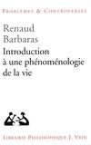 Renaud Barbaras - Introduction à une phénoménologie de la vie.