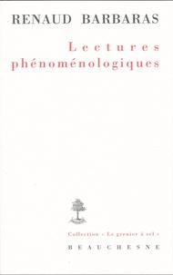 Renaud Barbaras - Lectures phénoménologiques.
