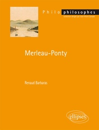 Renaud Barbaras - Merleau-Ponty.