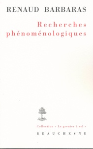Renaud Barbaras - Recherches phénoménologiques.