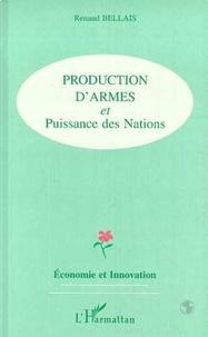 Renaud Bellais - Production d'armes et puissance des nations.