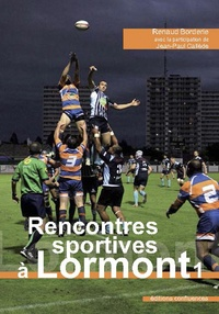 Rencontres sportives à Lormont - Tome 1, Gymnastique, voile, cyclisme, football, rugby.pdf