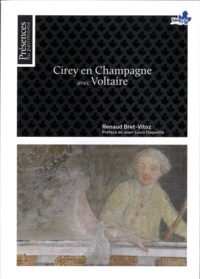 Renaud Bret-Vitoz - Cirey en Champagne avec Voltaire.