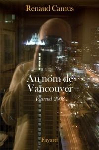 Renaud Camus - Au nom de Vancouver.