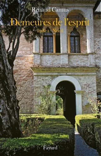 Demeures de l'esprit IX. Italie du Nord I