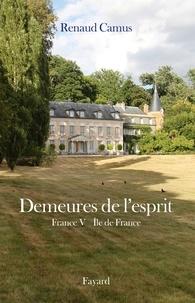 Renaud Camus - Demeures de l'esprit X France V Ile de France.