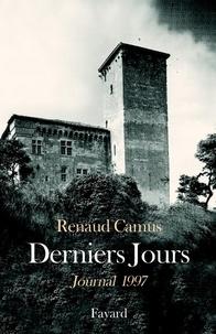 Renaud Camus - Derniers Jours - Journal 1997.