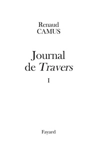 Renaud Camus - Journal de Travers.